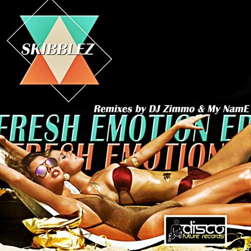 Skibblez - Fresh Emotion (My NamE Remix)