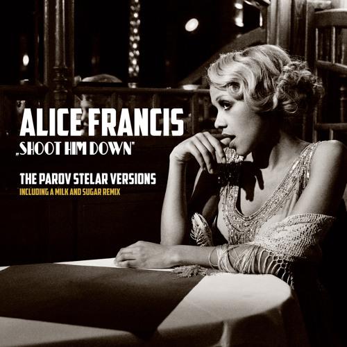 Alice Francis - Shoot Him Down (Parov Stelar Club Mix)