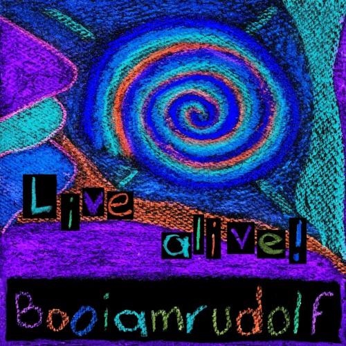 Booiamrudolf Live - Alive! 25-03-2012