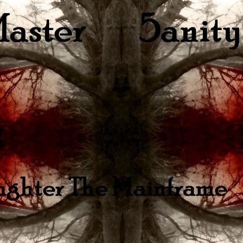 Master 5anity - 5laughter The Mainframe