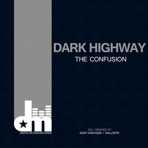 The Confusion - Dark Highway (Original Mix) [Digital Motion Records] OUT NOW!