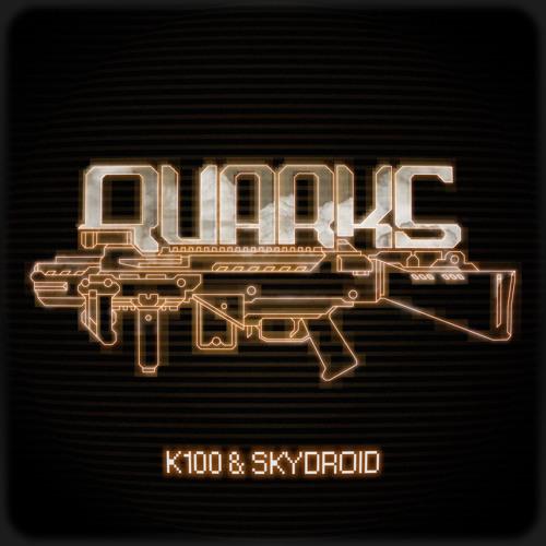Quarks by Skydroid & K100
