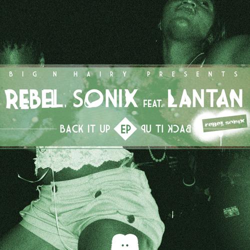 Rebel Sonix ft Lantan - Back it Up (Preview)
