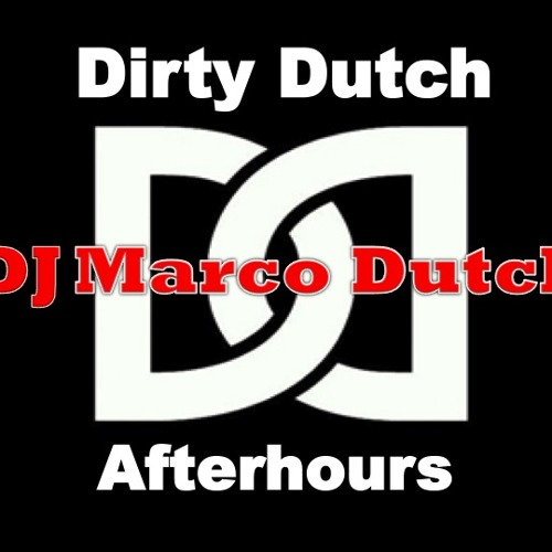 Dirty Dutch Afterhours (Set May 2012)