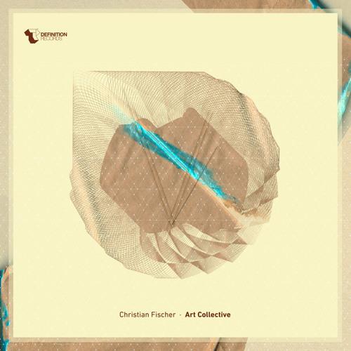 Christian Fischer - Art Collective (Stefano Noferini Remix)