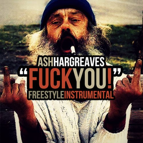 Ash Hargreaves - Fuck You Freestyle Instrumental