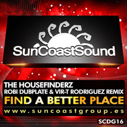 The Housefinderz - Find a better place (Robi Dubplate & Vir-T Rodriguez Remix) FREE DOWNLOAD