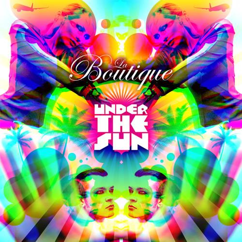 Under The Sun (Original Radio Cut) - LA BOUTIQUE - preview