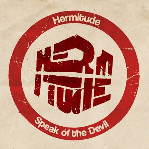 Hermitude - Speak of the Devil (Sonik Remix)