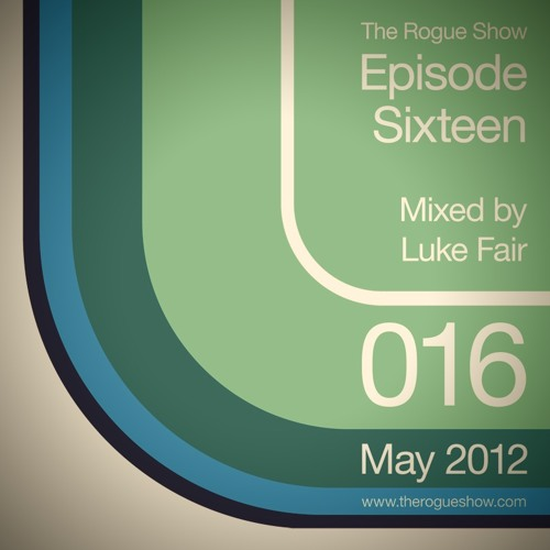 The Rogue Show  Episode 016 - Luke Fair