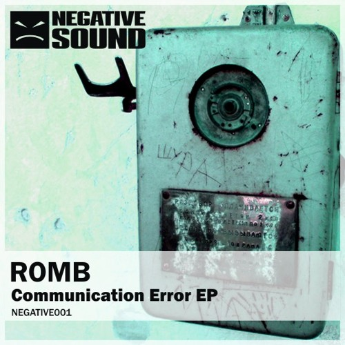 ROMB - Communication Error (CUT) [NEGATIVE SOUND RECORDINGS]  OUT NOW!!!