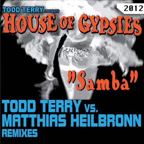 """Todd Terry & House of Gypsies """"Samba (Matthias Heilbronn Soulflower Mix)"""""""