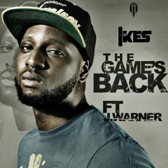 IKES - The Game's Back Ft. J Warner (Prod. Maleek Berry)