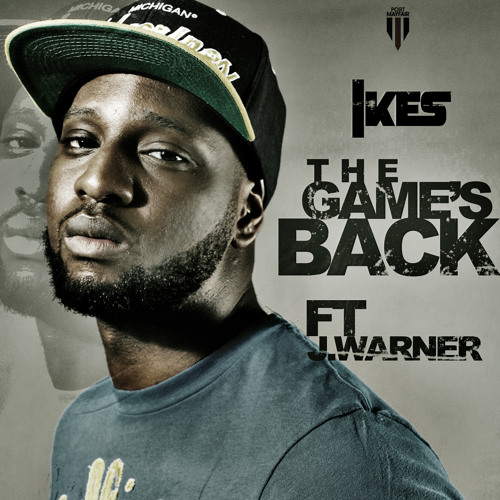 IKES - The Game's Back Ft. J Warner (Prod. Maleek Berry)
