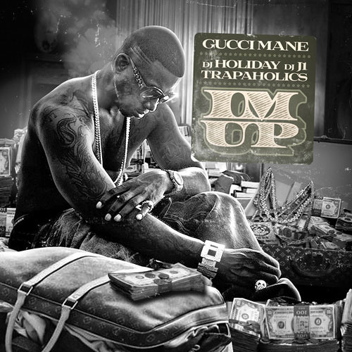 Gucci Mane-I'm Up