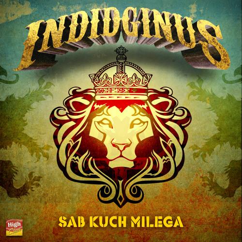 Indidginus - Sub Kuch Milega
