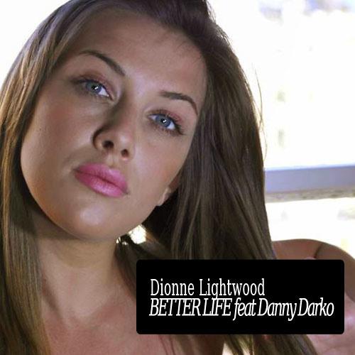 Dionne Lightwood ft Danny Darko - Better Life (Toni Lewis & Danny Darko Club ReMix)