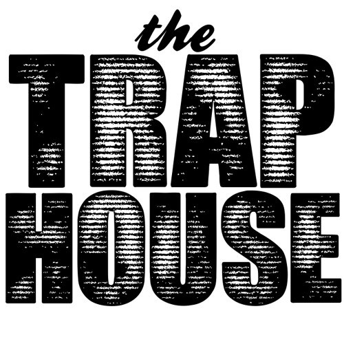 The Trap House
