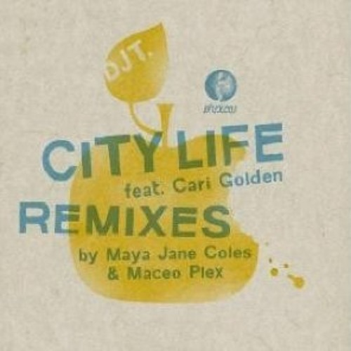 Dj T feat. Cari Golden - CITY LIFE MACEO PLEX REMIX