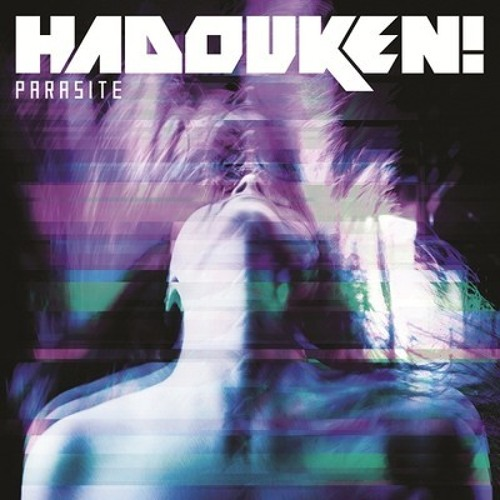 Hadouken! - Parasite (SKisM & Zomboy Rmx)
