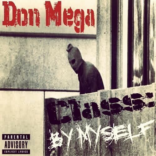 Don Mega - Be Somebody Freestyle (Feat. Fame)