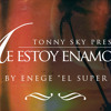 Tonny Sky - Me Estoy Enamorando ( Prod.By.Enege )