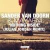 Sander van Doorn & Mayaeni - Nothing Inside (Julian Jordan Remix) | @ Pete Tong BBC1