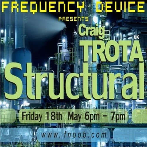Frequency Device Presents Stuctural With Craig TROTA Friday 18th May 2012