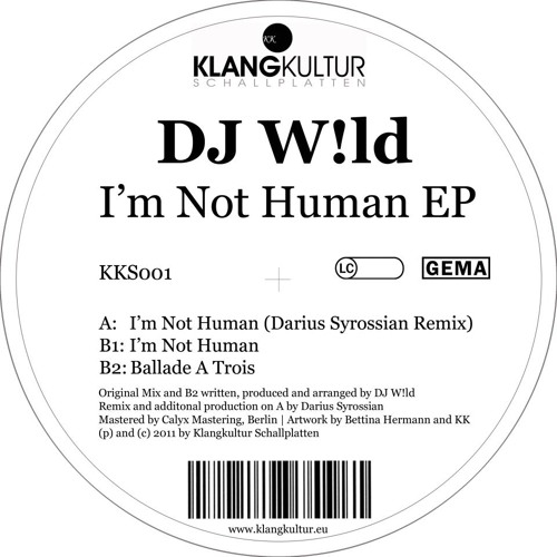 DJ W!ld 'I'm Not human' > DARIUS SYROSSIAN Remix (Vinyl & Digital)