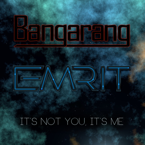 Its Not You, Its Me by Bangarang & Emrit - Dubstep.NET Exclusive