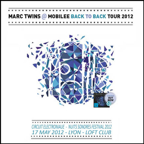 MARC TWINS @ NUITS SONORES FESTIVAL / MOBILEE BACK TO BACK TOUR / LOFT CLUB 17 05 2012