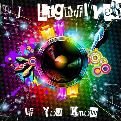 DJ Lightflyer - If You Know (Club Mix)