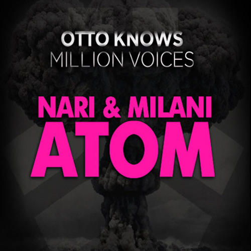 Nari & Milani vs Otto Knows - Million Atoms To Apologize (Hardwell vs Thomas Gold Edit)