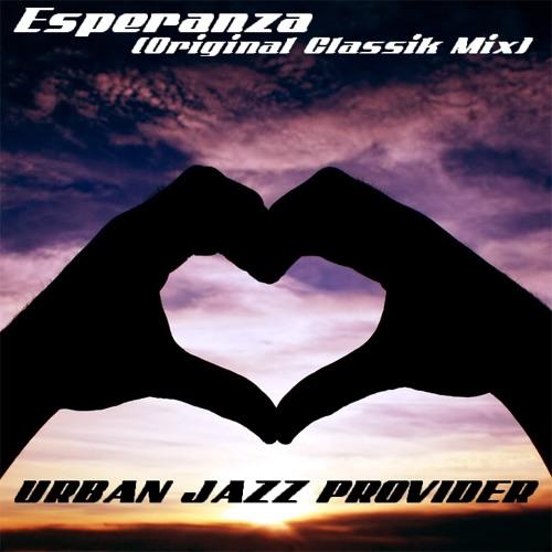 Esperanza (Original Classik Mix) URBAN JAZZ PROVIDER