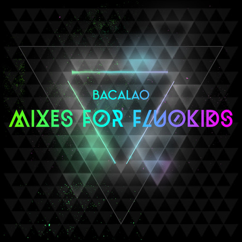 Bacalao - Mixes For Fluokids E.P. (teaser)