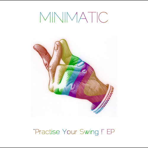 Practise Your Swing / EP (Chin-Chin Records - 2012)
