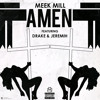 Meek Mill - Amen (ft. Drake)