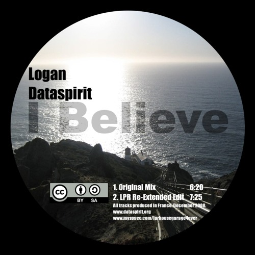 "LOGAN DATASPIRIT ""I Believe"" (LPR Re Extented Edit) (CREATIVE COMMONS)"