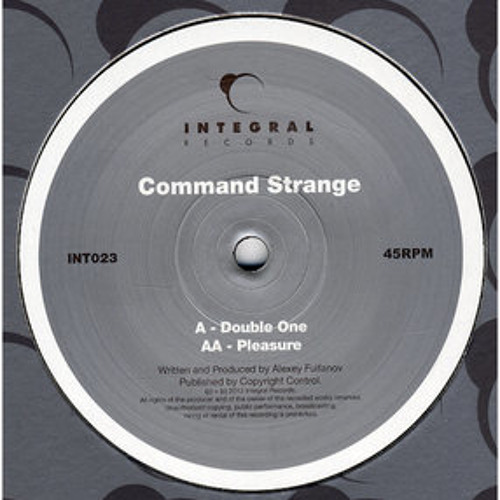Command Strange - Pleasure [Integral 12' out now]
