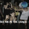 See Me In The Dance
