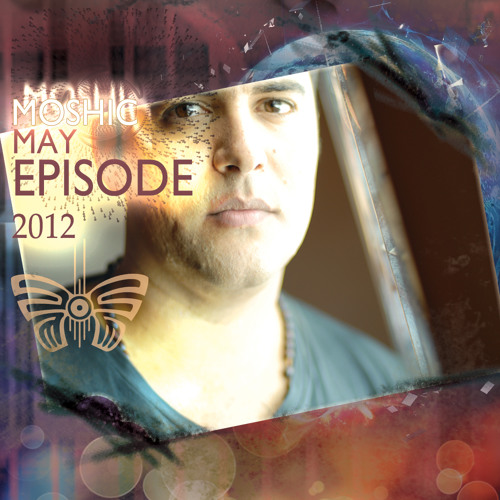 MOSHIC May 2012 Episode Mix
