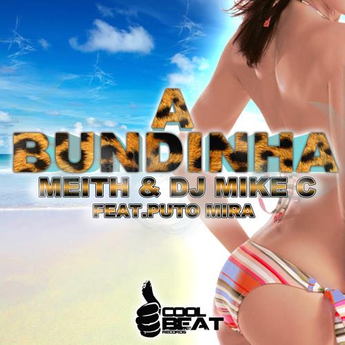 Meith & Dj Mike C feat. Puto Mira - A Bundinha