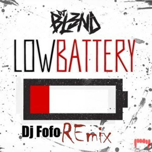 Dj Bl3ND-Low Battery (DJ M3LDRemix)