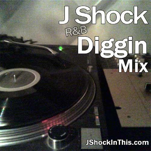 J Shock's R&B Diggin' Mix