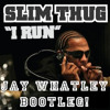 Slim Thug - I Run (Jay Whatley Bootleg) FREE DOWNLOAD
