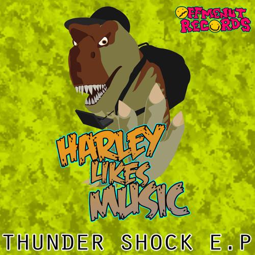 HarleyLikesMusic - Thunder Shock Clip - OMN066 OUT NOW!