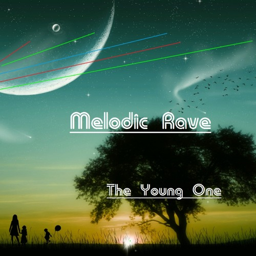 Melodic Rave-The Young One