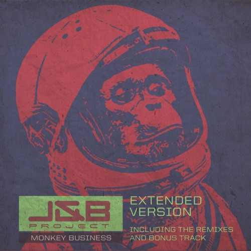 J&B Project – Monkey Business (Extended Version)