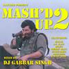 Mash'd Up Vol 2 - Sanoo Nach Ke Vikha