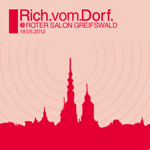 "Rich Vom Dorf - 18.05.2012 at ""roter salon"" greifswald"